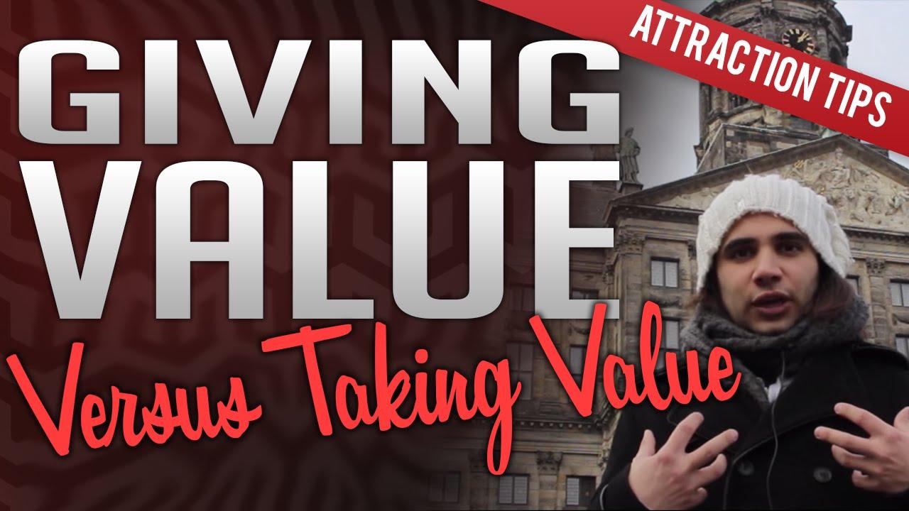 Giving Value vs Taking Value
