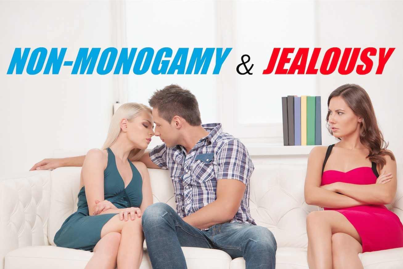 Non Monogamy And Dealing With Jealousy