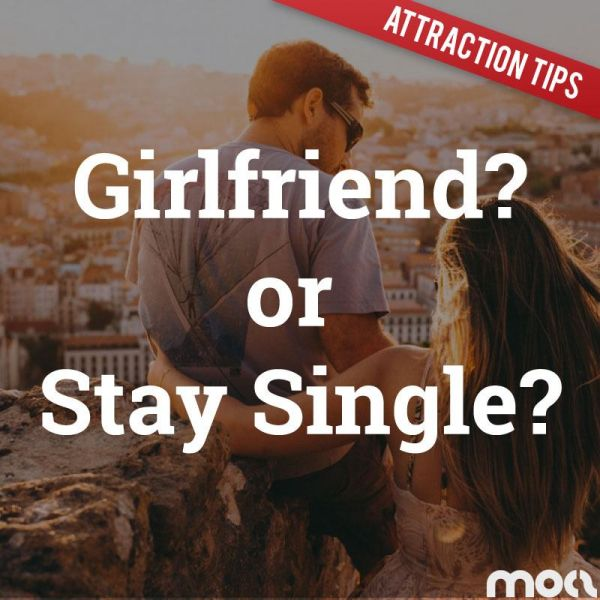 Should You Get A Girlfriend Or Stay Single In Pickup?
