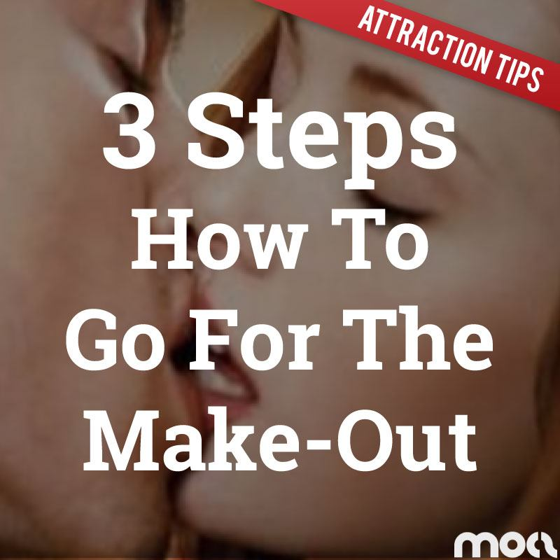 How To Get A Kiss – Going For The Make Out Explained