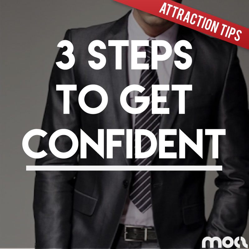 3 Steps To Confidence – How To Become Confident with Women (Inner & Outer)
